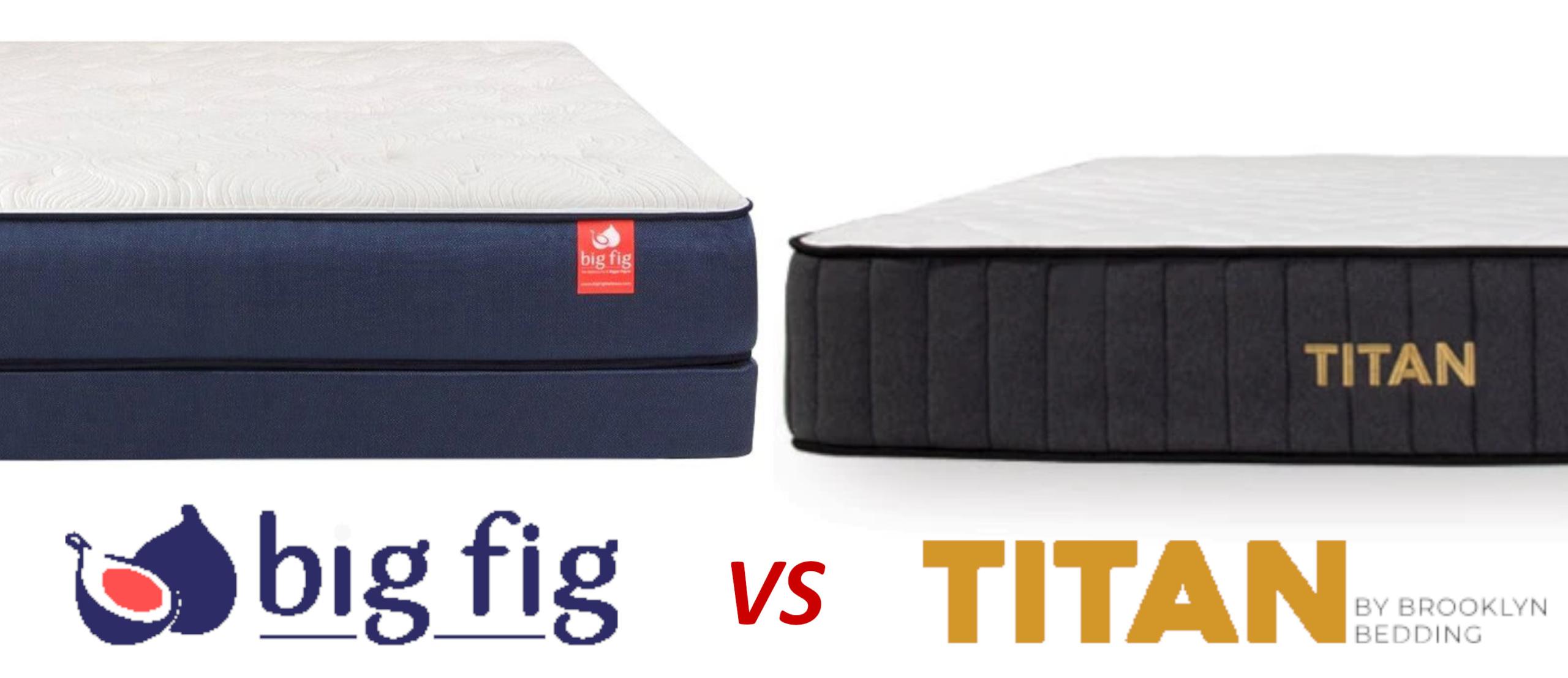 big fig vs titan mattress comparison review