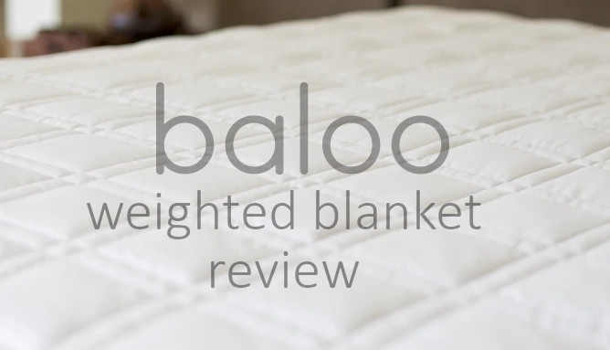 the baloo weighted blanket review by our sleep guide
