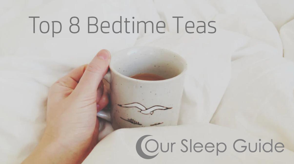 Top 8 Bedtime Teas
