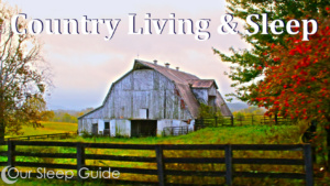 country living and sleep