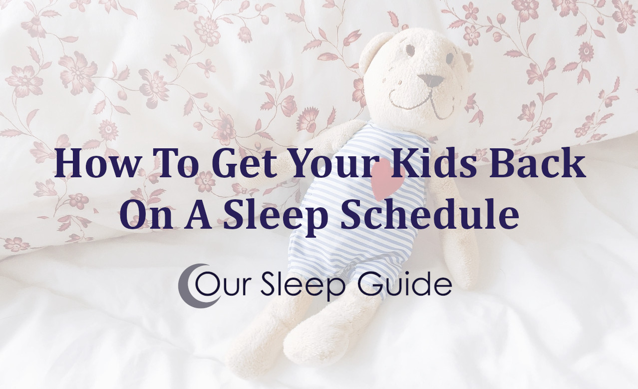 how to get your kids back on a sleep schedule