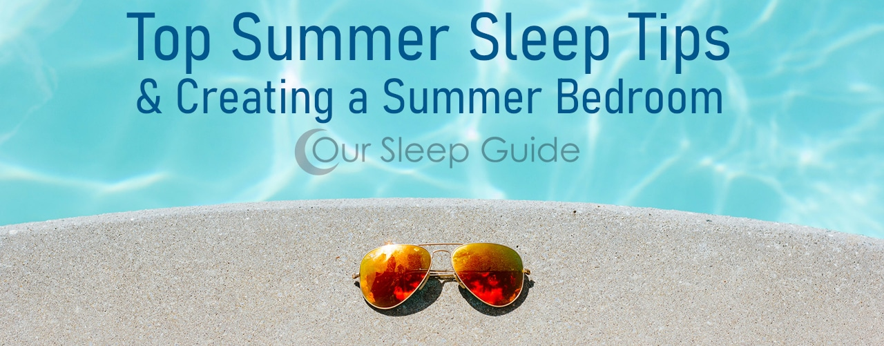 our top tips for getting the best sleep during the summer