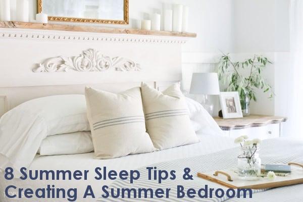 Summer Sleep Tips & Get A Summer Ready Bedroom