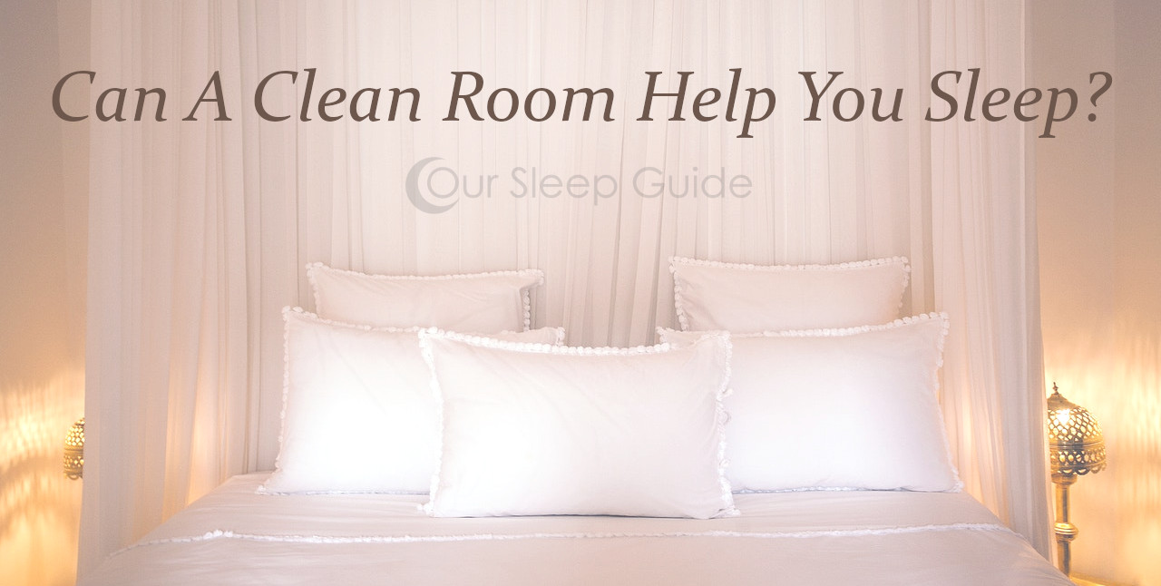 can a clean room help you sleep?