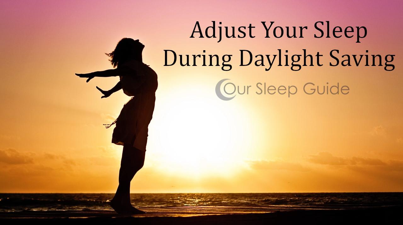 adjust your sleep during daylight saving