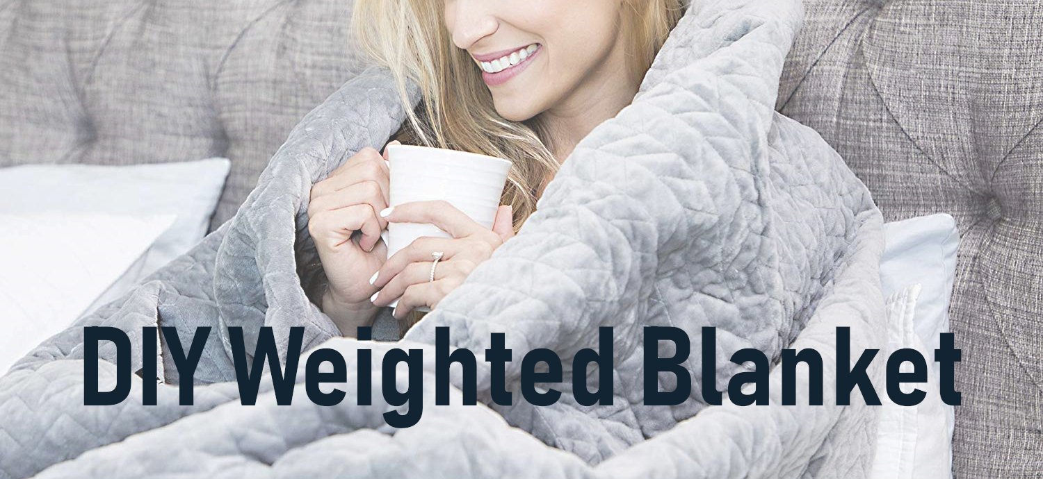 making your own weighted blanket diy instructions