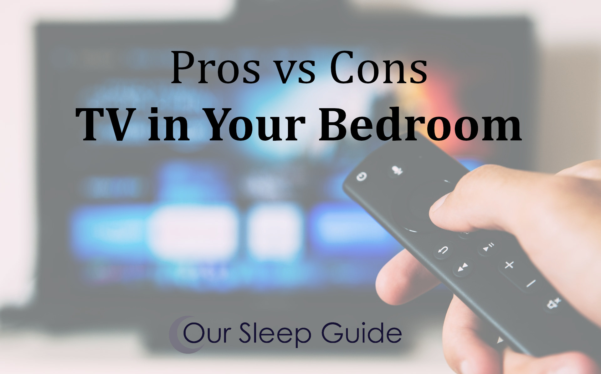 pros vs cons tv in your bedroom