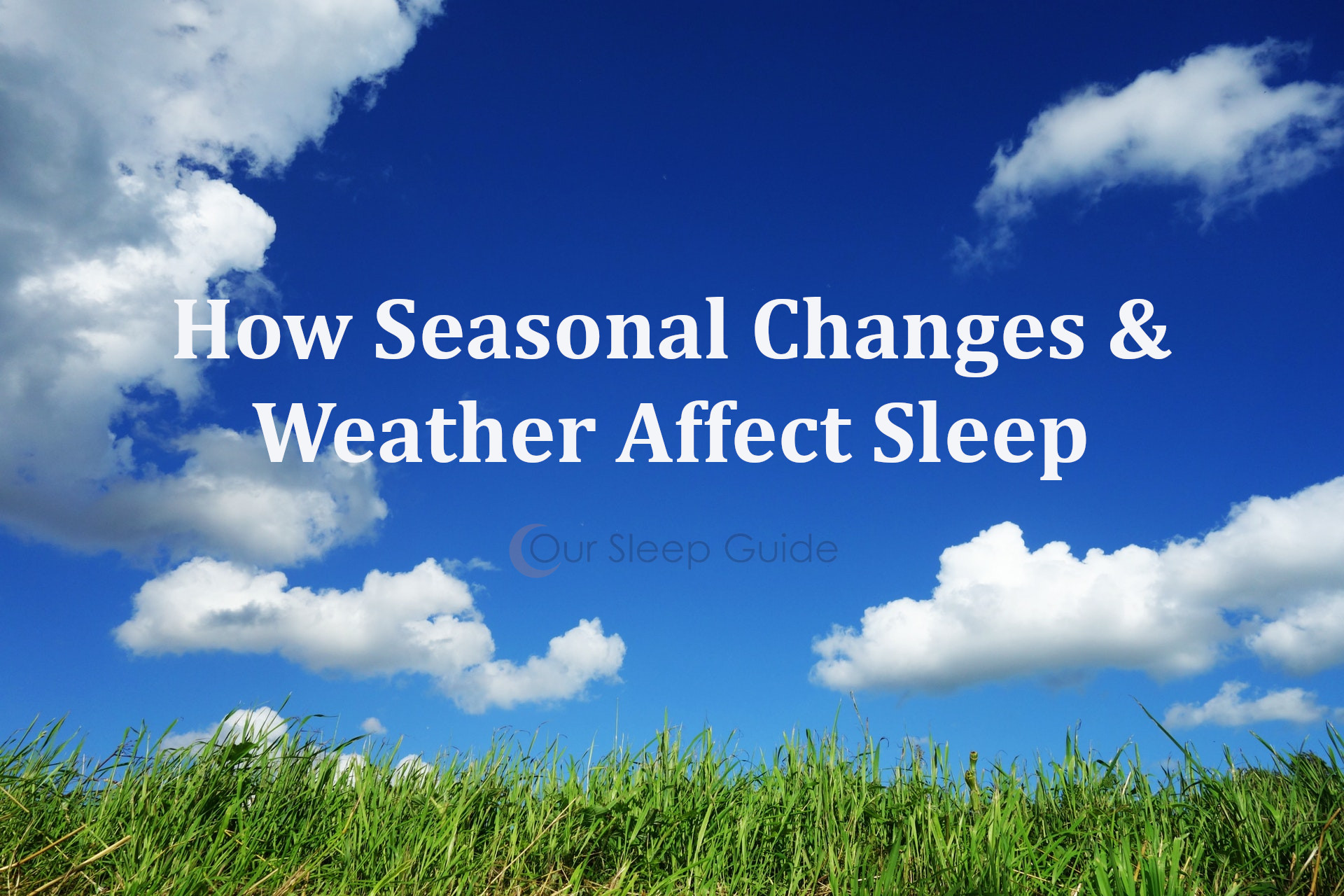 how seasonal changes & weather affect sleep