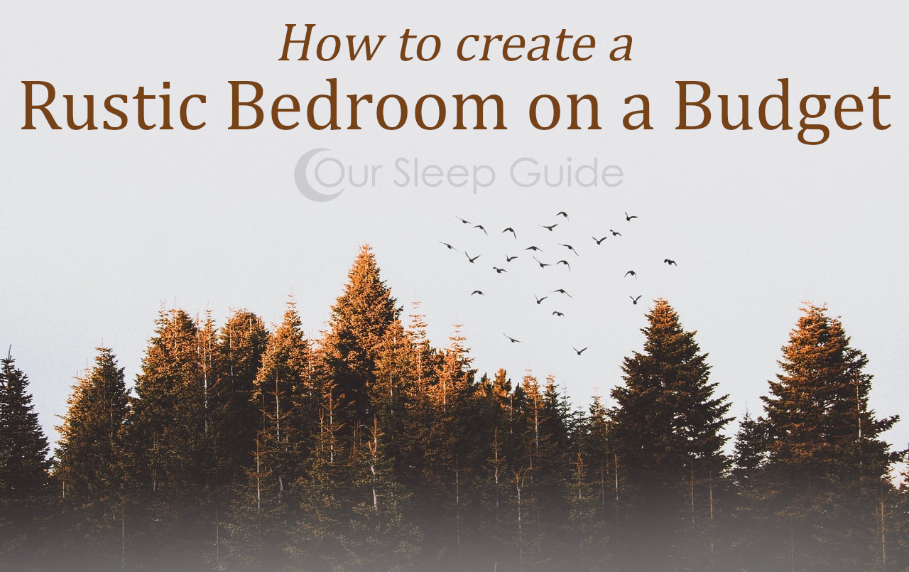 how to create a rustic bedroom on a budget
