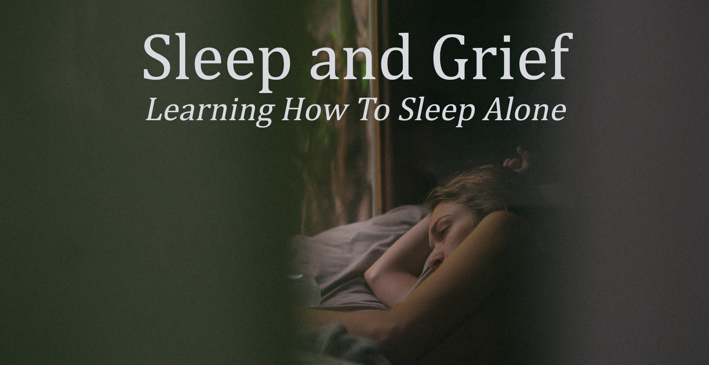 sleep and grief how to sleep alone