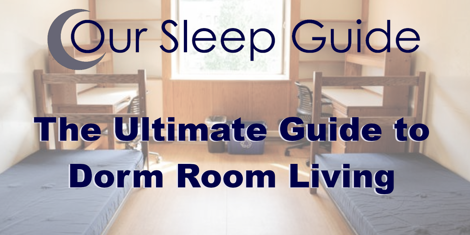 the ultimate guide to dorm room living