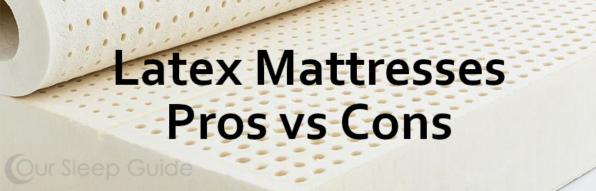 latex mattress pros vs cons our sleep guide
