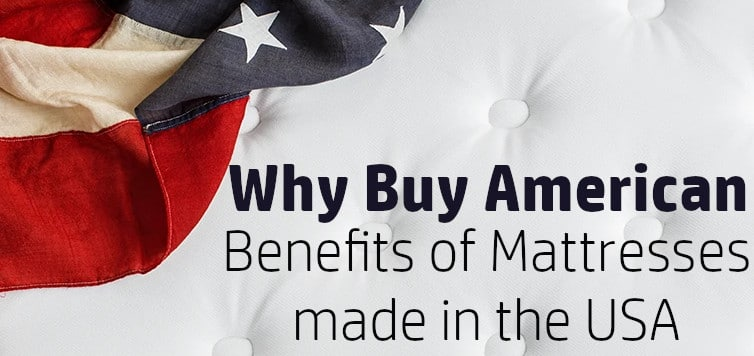 why should i buy an american made mattress?