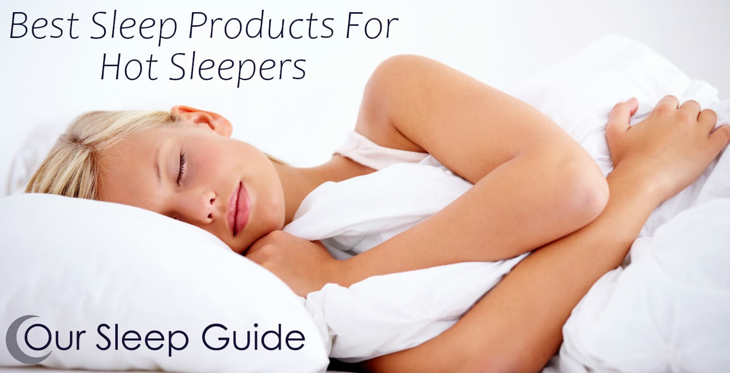 Best Cooling Sleep Products For Hot Sleepers