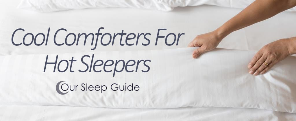 perfect comforters and duvets for hot sleepers