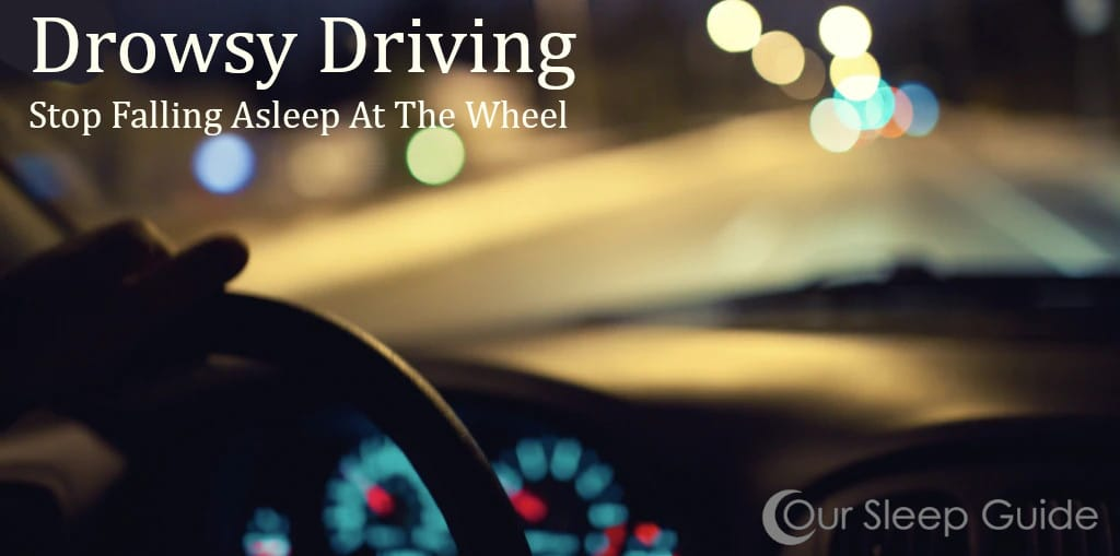 the dangers of driving while drowsy