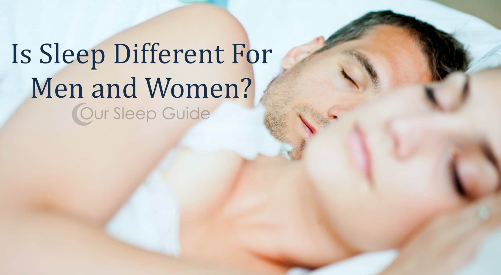 Is Sleep Different For Men and Women?