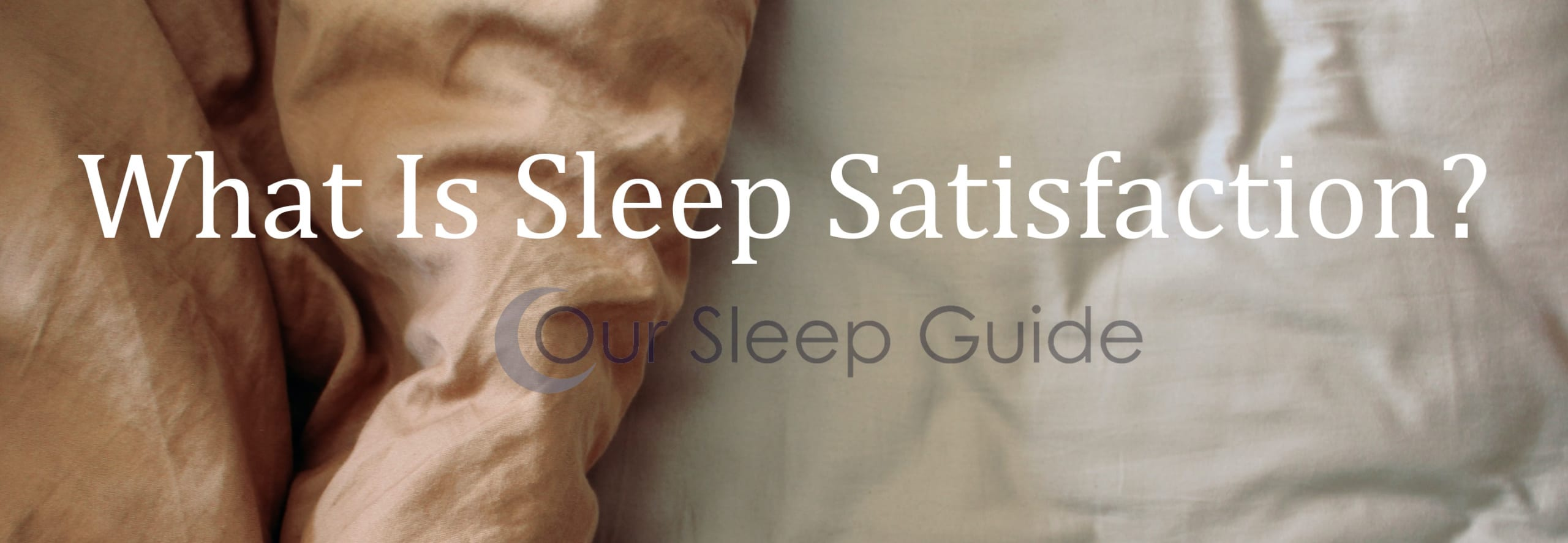 what is sleep satisfcation?