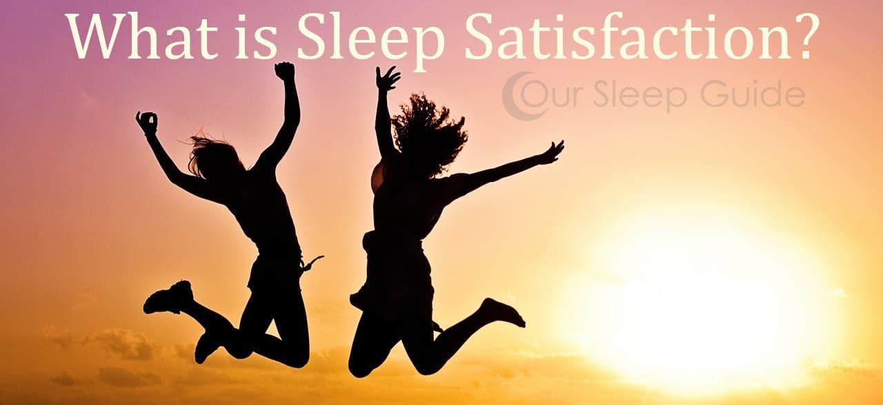 what is sleep satisfaction