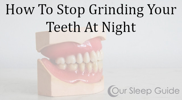 How To Stop Grinding Your Teeth At Night