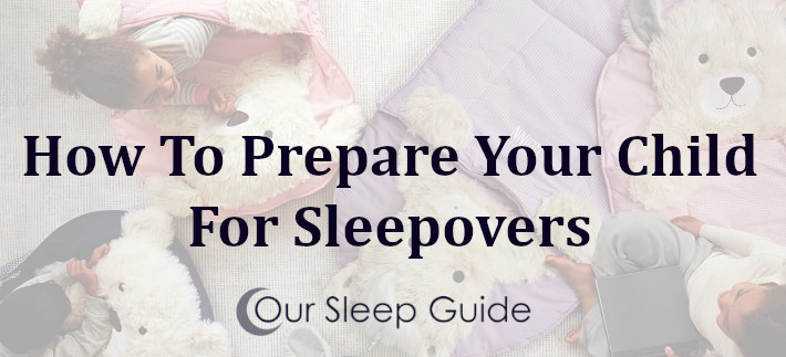 how to prepare your child for sleepovers