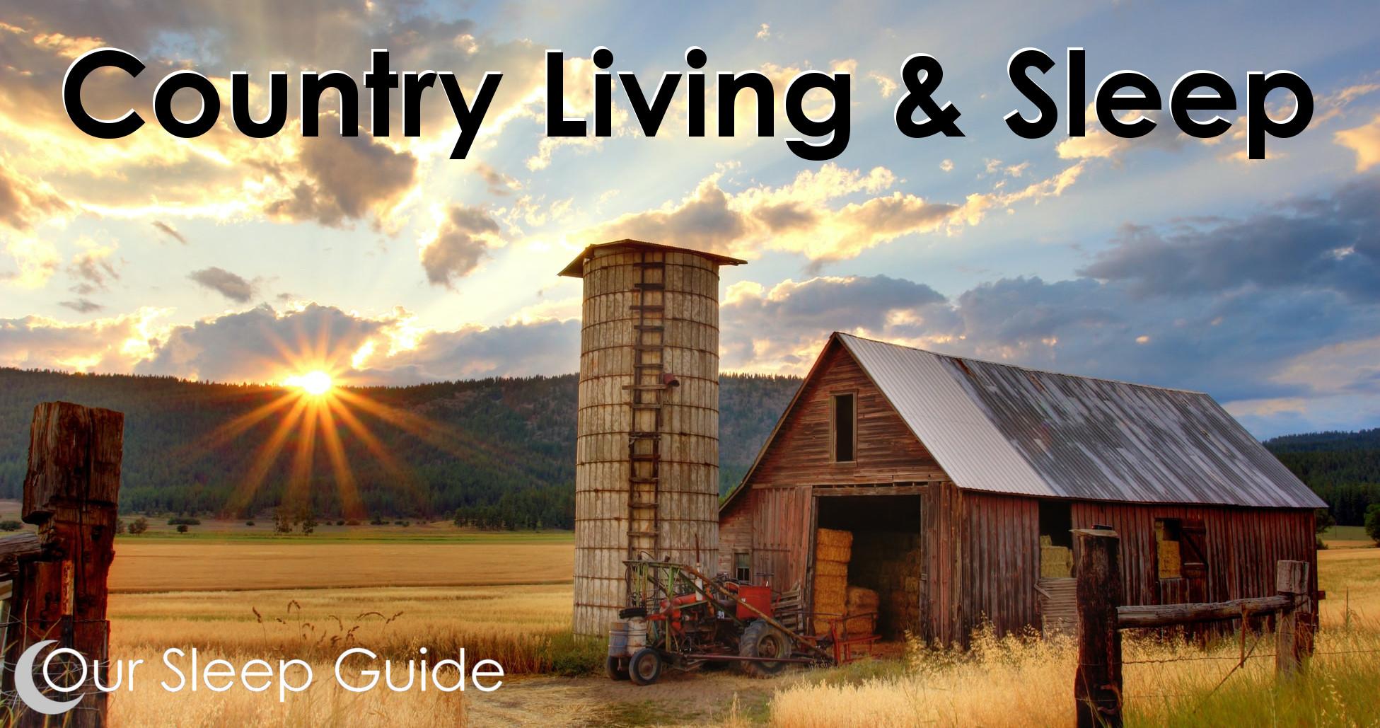 country living & sleep