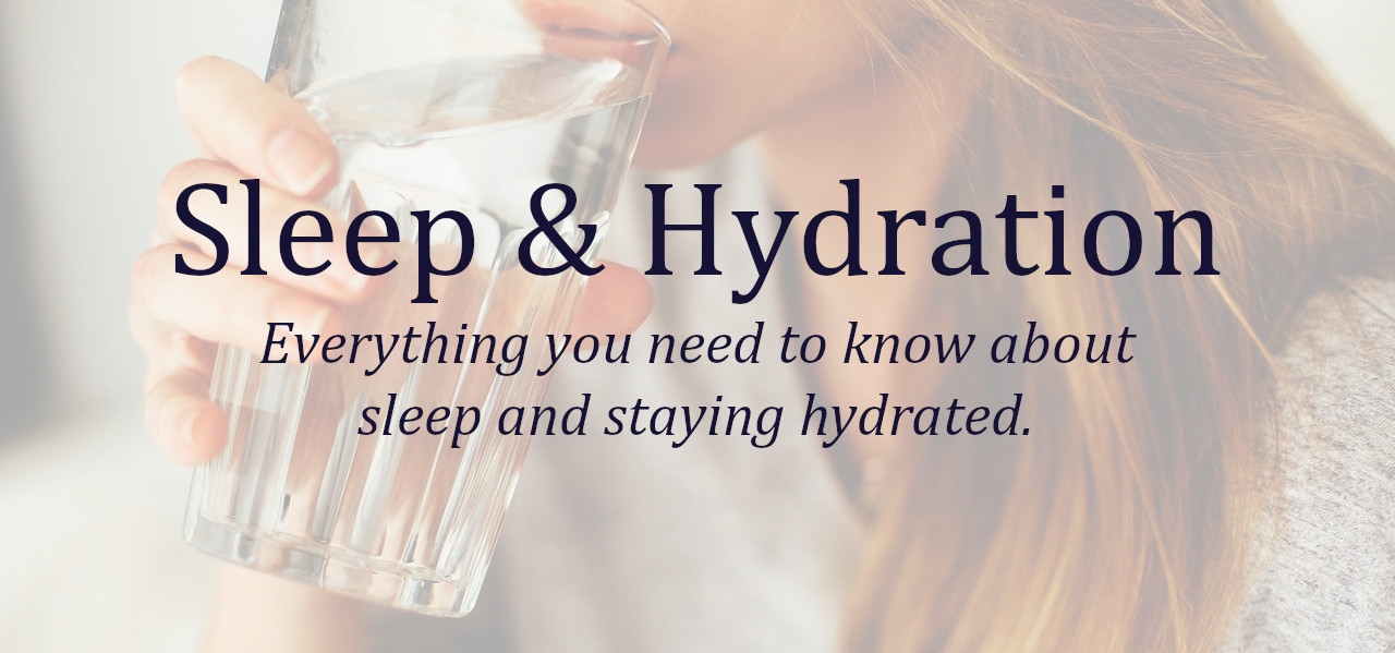 how to sleep well and stay hydrated