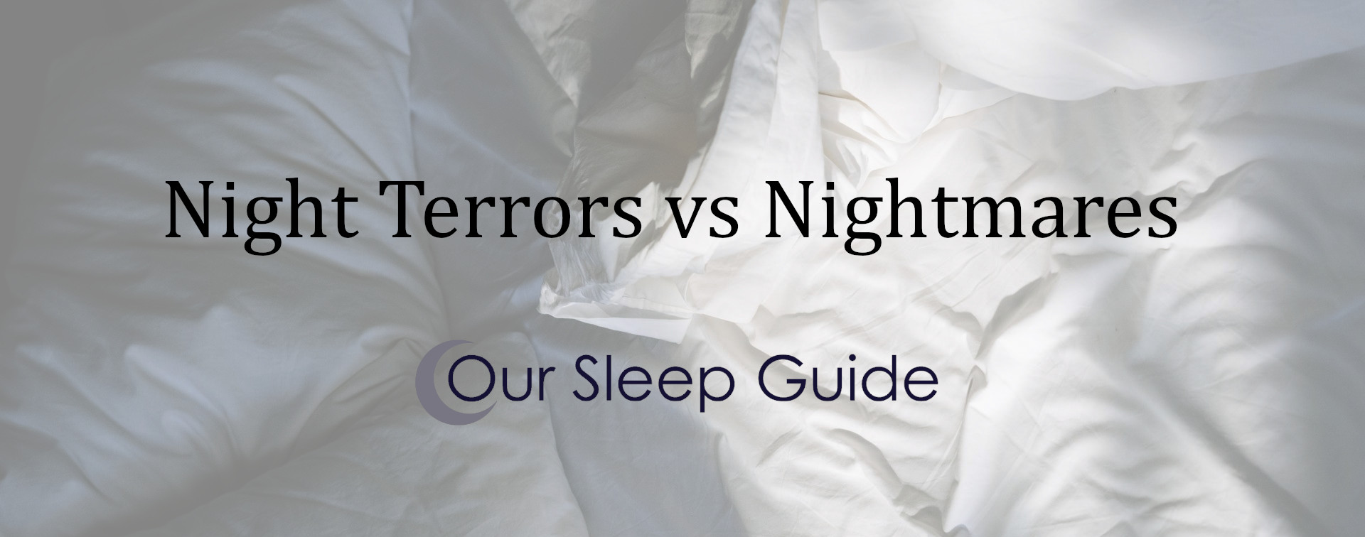 night terrors and nightmare our sleep guide