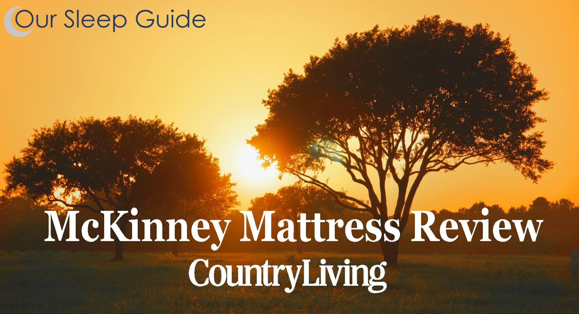 mckinney country living sleep mattress review
