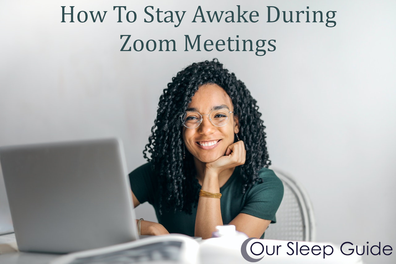 how to stay awake during video meetings