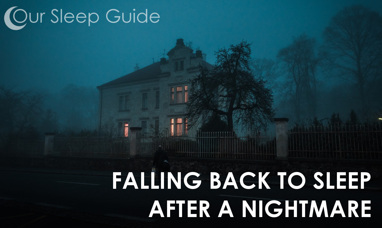 How To Go Back To Sleep After a Nightmare