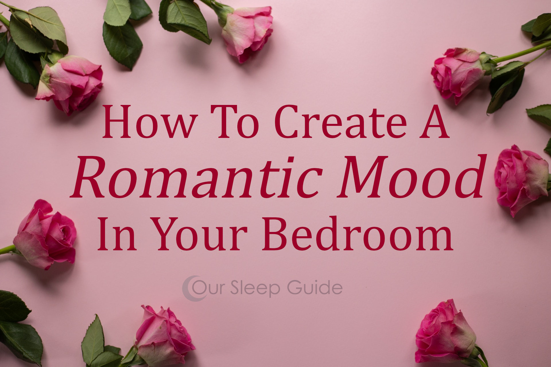 How To Make Your Bedroom More Intimate