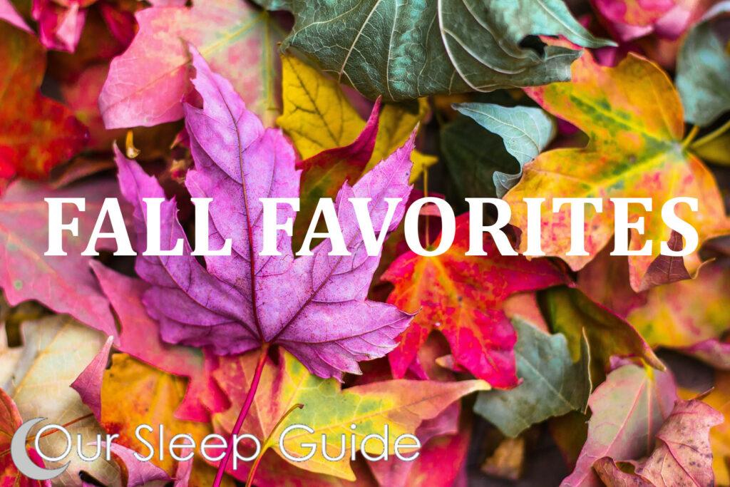 Our Sleep Guide: Fall Favorites